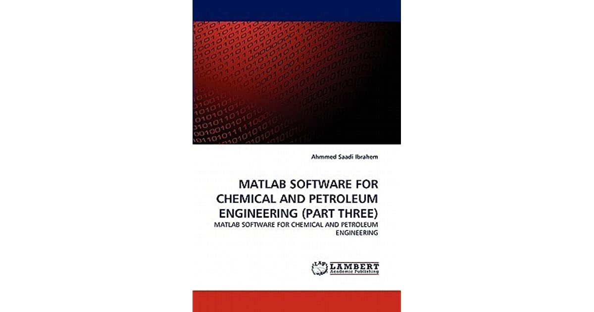 MATLAB Software for Chemical and Petroleum Engineering by