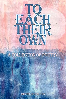 To Each Their Own: A Collection of Poetry