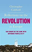 Reflections on the Revolution in Europe: Can Europe be the Same with Different People in It?