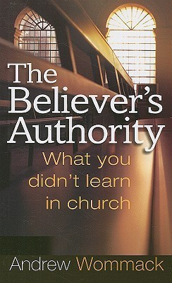 The Believer's Authority - Andrew Wommack
