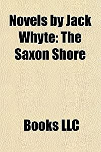 Novels by Jack Whyte: The Saxon Shore