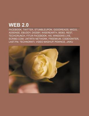 Web 2.0: Facebook, Twitter, Stumbleupon, Goodreads, Mig33, Adsense, Ebuddy, Digsby, Wiserearth, Bebo, Rest, Techcrunch, Fitur Facebook, Hi5