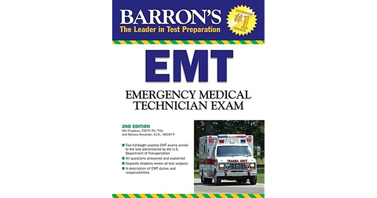 Barrons Emt Exam Emergency Medical Technician By Will Chapleau