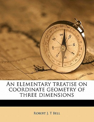 An Elementary Treatise On Coordinate Geometry Of Three