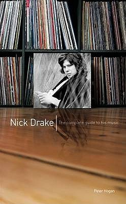 Nick Drake Complete Guide to His Music