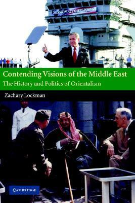 Zachary Lockman] Contending Visions of the Middle East