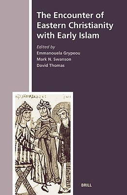 The Encounter of Eastern Christianity With Early Islam