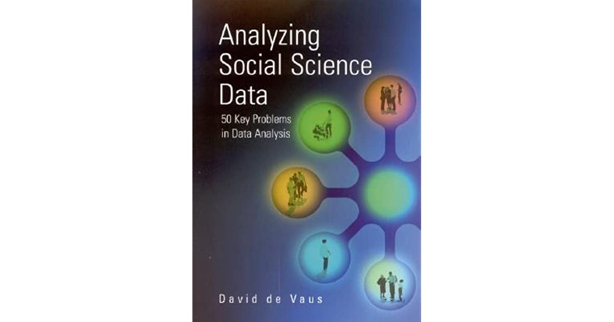 Analyzing Social Science Data 50 Key Problems In Data Analysis By David De Vaus