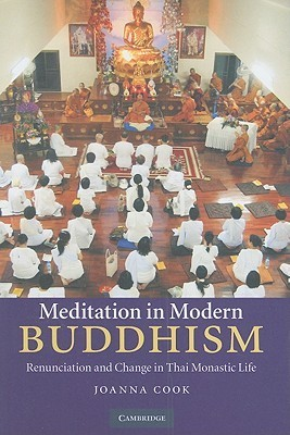 Meditation in Modern Buddhism-Renunciation and Change in Thai Monastic Life