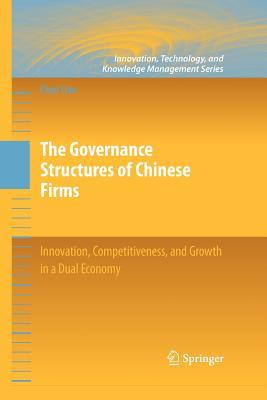 The Governance Structures of Chinese Firms: Innovation, Competitiveness, and Growth in a Dual Economy