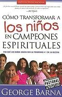Como Transformar a Los Ninos En Campeones Espirituales / Transforming Children into Spiritual Champions