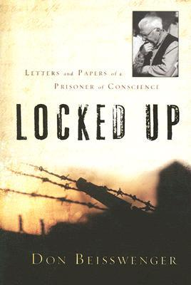 Locked Up: Letters and Papers of a Prisoner of Conscience