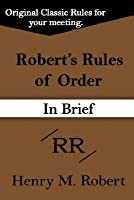 Robert's Rules of Order (in Brief)