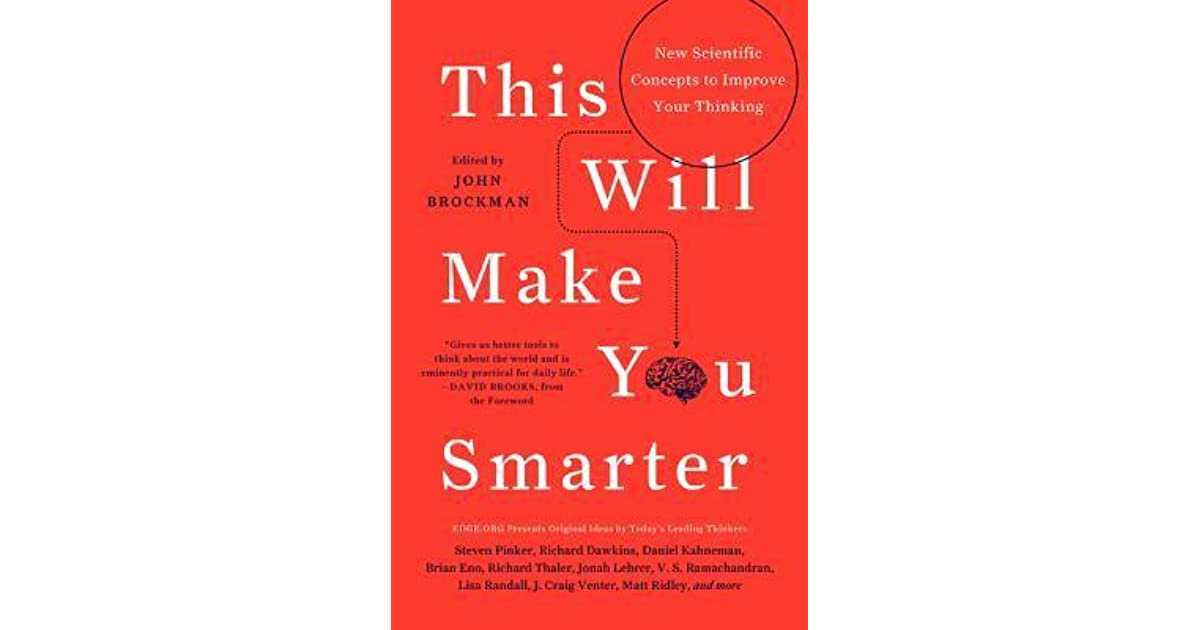 Thinking Smarter About People Who Think >> This Will Make You Smarter New Scientific Concepts To Improve Your