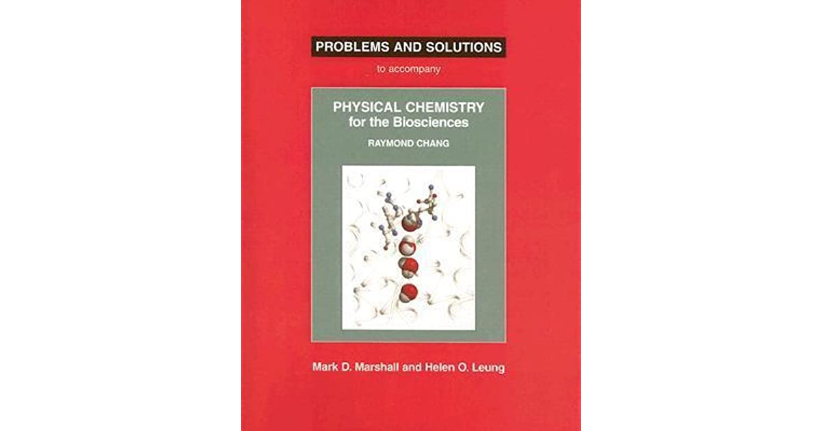 Problems and solutions to accompany raymond chang physical problems and solutions to accompany raymond chang physical chemistry for the biosciences by mark marshall fandeluxe Images