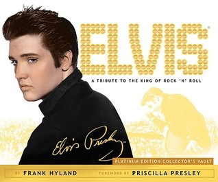 Elvis: A Tribute to the King of Rock 'n' Roll: Platinum Edition Collector's Vault