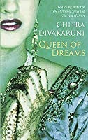Queen of Dreams. Chitra Banerjee Divakaruni