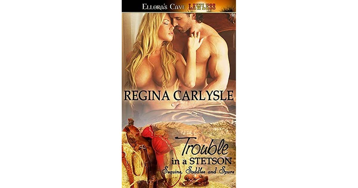 Trouble In A Stetson By Regina Carlysle