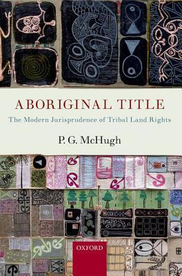 Aboriginal Title The Modern Jurisprudence of Tribal Land Rights