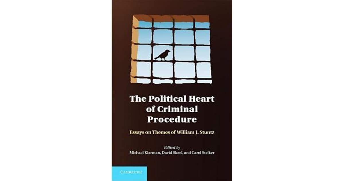 The Political Heart of Criminal Procedure: Essays on Themes
