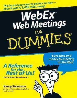 WebEx Web Meetings for Dummies (ISBN - 076457941X)