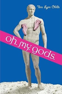 Oh. My. Gods. (Oh. My. Gods., #1)