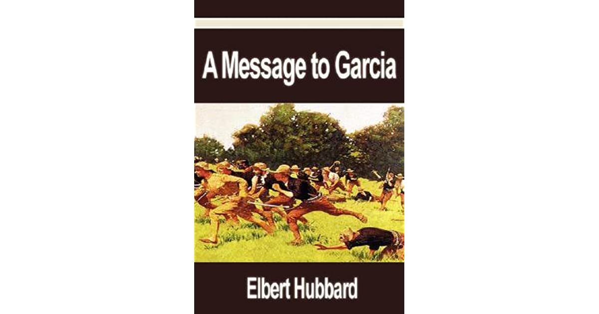 A Message To Garcia By Elbert Hubbard  Discount Code Custom Writing Service also Learning English Essay  Old English Essay