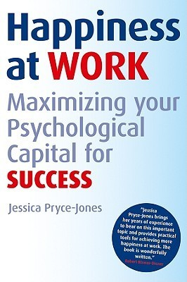 Happiness-at-Work-Maximizing-Your-Psychological-Capital-for-Success