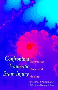 Confronting Traumatic Brain Injury: Devastation, Hope, and Healing