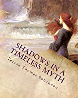 Shadows in a Timeless Myth