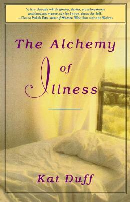 The Alchemy of Illness