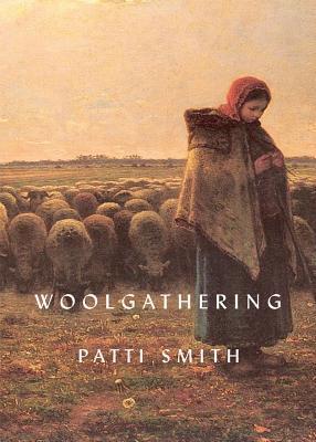 Woolgathering by Patti Smith