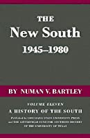 New South, 1945-1980: A History of the South, Volume XI Series Edition