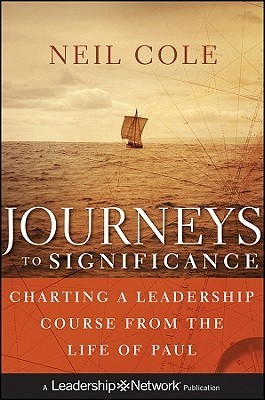 Journeys to Significance-Charting a Leadership Course from the Life of Paul