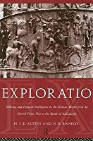 Exploratio: Mililtary and Political Intelligence in the Roman World from the Second Punic War to the Battle of Adrianople