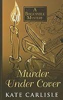 Murder under Cover (Bibliophile Mystery, #4)