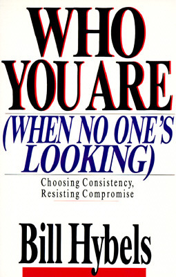 Who You are When No One's Looking: Choosing Consistency, Resisting Compromise