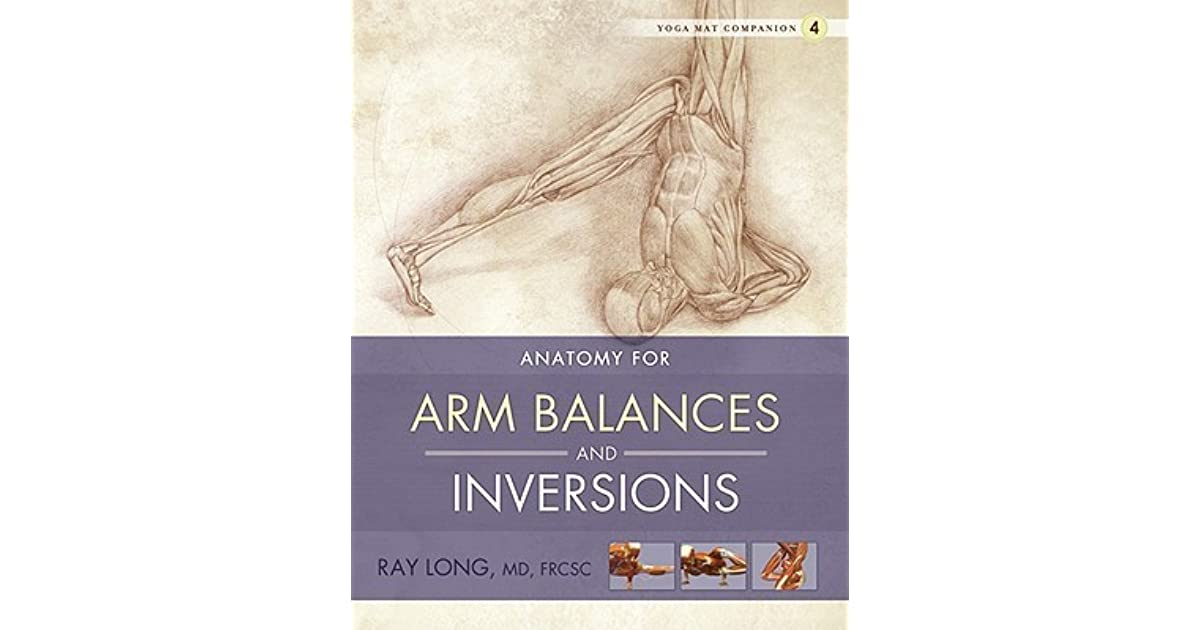 Yoga Mat Companion 4: Arm Balances & Inversions by Ray Long