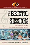 The Bristol Sessions by Ted Olson