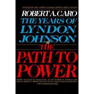 The Path to Power The Years of Lyndon Johnson I