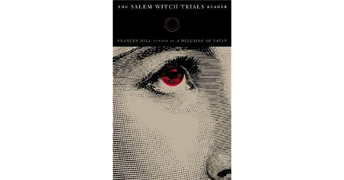 The Salem Witch Trials Reader by Frances Hill