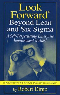 Look Forward Beyond Lean and Six Si