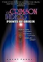 Of Crimson Indigo: Points of Origin