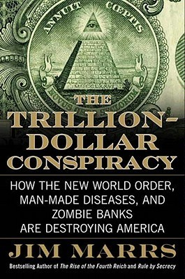 Jim Marrs THE TRILLION-DOLLAR CONSPIRACY
