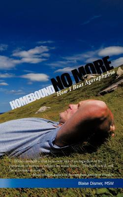 Homebound No More by Blaise Dismer