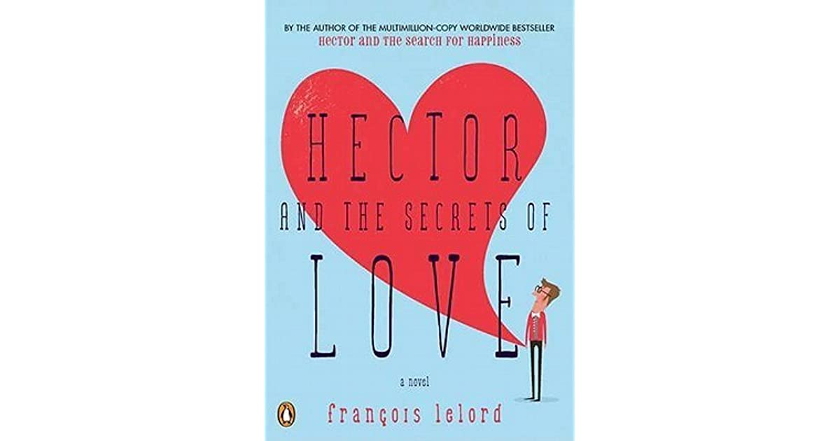 Hector And The Secrets Of Love By Franois Lelord