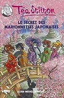 Le Secret Des Marionnettes Japonaises (Tea Stilton #10)