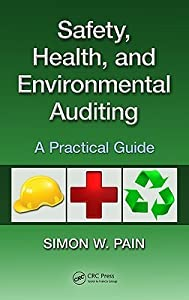 Safety, Health, and Environmental Auditing: A Practical Guide