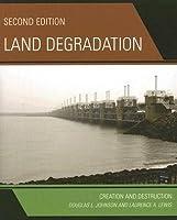 Land Degradation: Creation and Destruction
