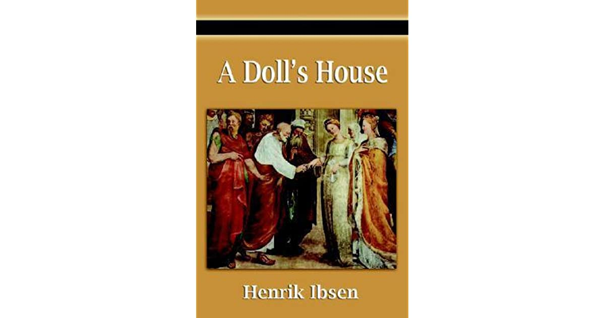 the psychology of nora in ibsens a dolls house The feminist message as articulated in ibsen's a doll's house a doll's house, feminism, ibsen, nora, torvald intelligent psychology and aspiration for.